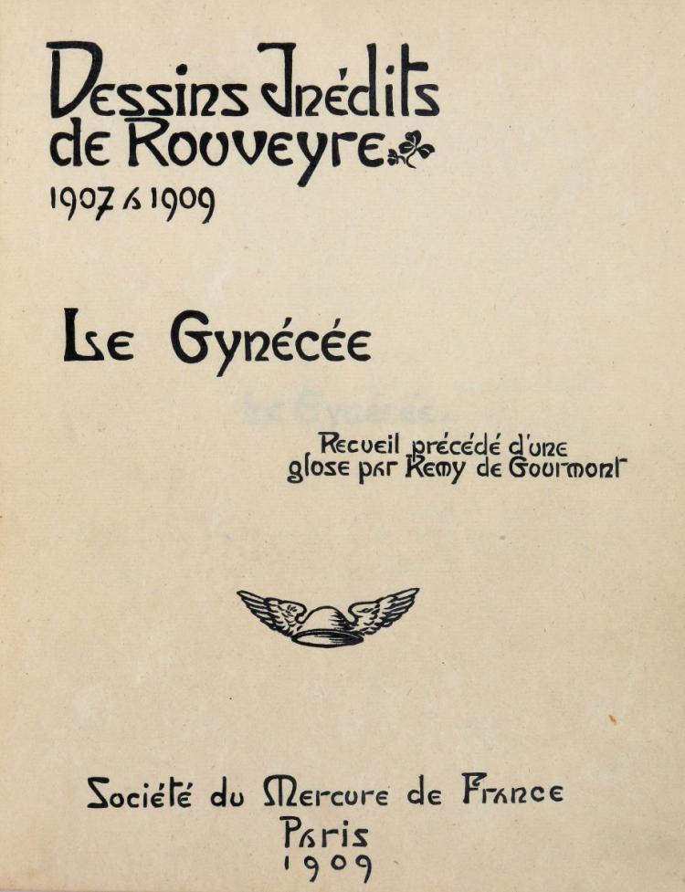 Rouveyre Andre. Le Gynecee. Dessins Inedits de Rouveyre 1907 a 1909. Paris: Societe du Mercure de France, 1909.