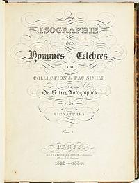 AUTOGRAPHES. Isographie des hommes célèbres ou Collection de fac-simile de lettres autographes et de signatures (Paris, Alexandre Me...