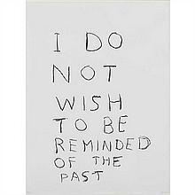 David Shrigley (né en 1968) I wish not to be reminded of the past, 2012