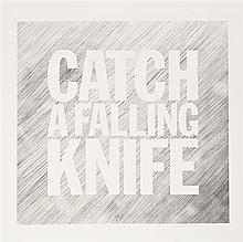 John GIORNO (né en 1936, vit et travaille à New York) Catch a Falling Knife, 2005 Gravure avec impression en noir sur papier...