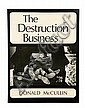MCCULLIN DONALD (1935) Destruction Business Melbourne : Sun Books, 1971. In-8° (24 x 18 cm) 96 p. Edition originale australienne. ..., Don McCullin, Click for value