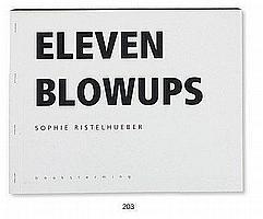 RISTELHUEBER, SOPHIE (1949) Eleven Blowups. Paris