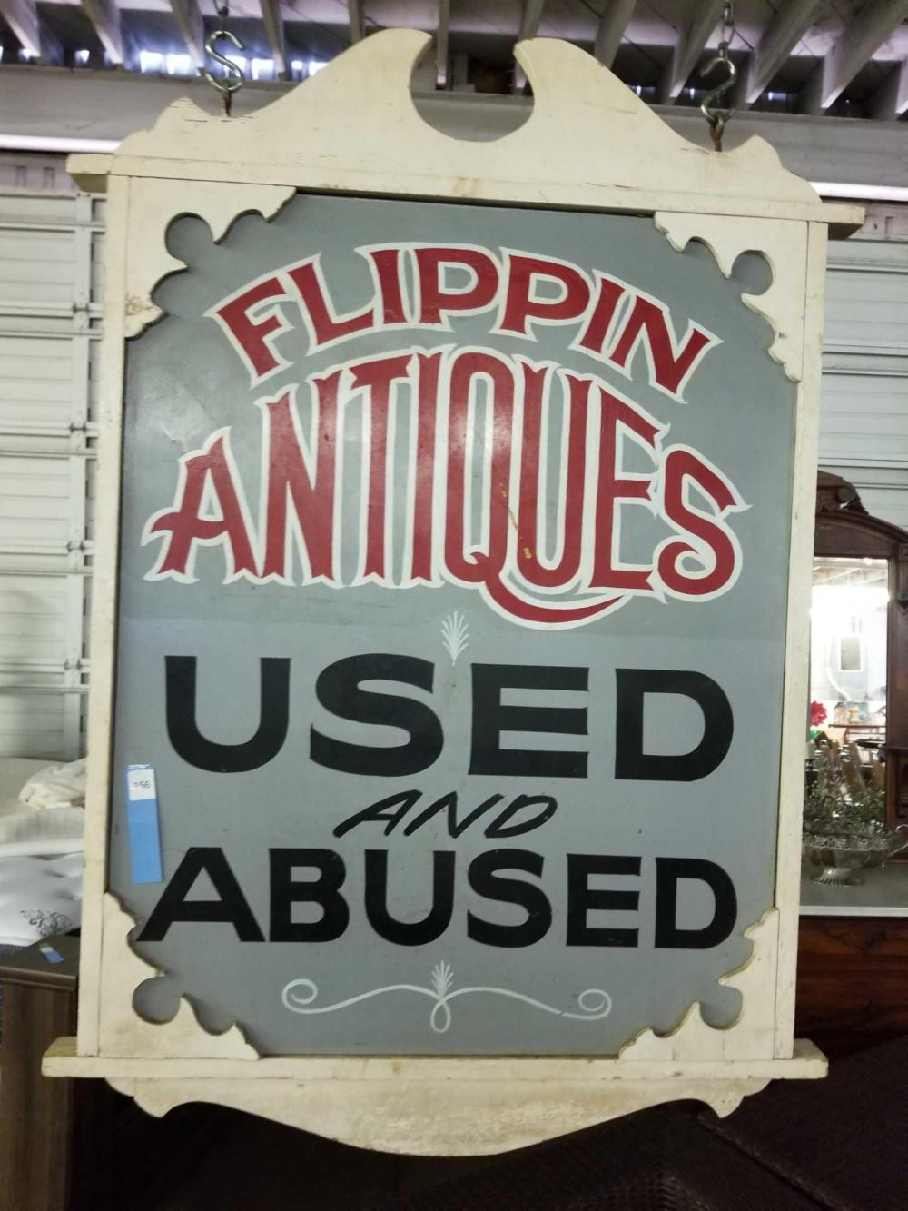 """FLIPPIN ANTIQUES USED & ABUSED"" DOUBLE SIDED HANGING SIGN"