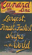Cunard Line / Largest, Fastest. ca. 1917