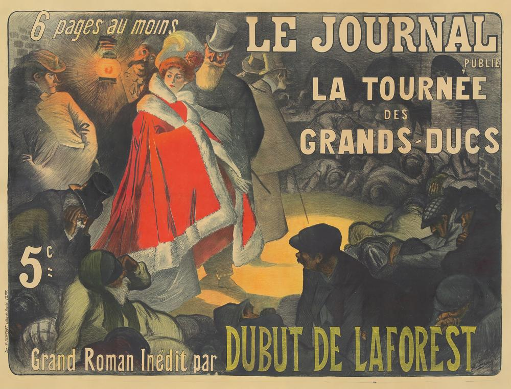Le Journal / La Tournée des Grand-Ducs. ca. 1899.