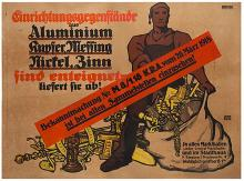 Oppenheim, Louis. Einrichtungsgegenst_nde aus Aluminum. Berlin: Weygandt, 1918. German WorldWar I scrap metal confiscation poster. 38 5/16 x 28 13/16Ó. Considerable over-coloring, paper mottled. B.