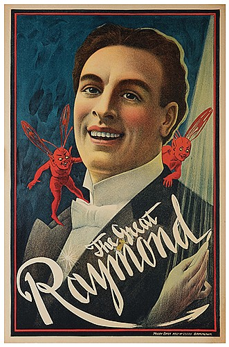 Raymond, Maurice (Morris Raymond Saunders). The Great Raymond. Birmingham: Moody Bros., ca. 1920. Half-sheet (28 x 20î) color lithograph bearing a bust portrait of Raymond with red winged fairies on his shoulders. Linen-backed. Small portion of