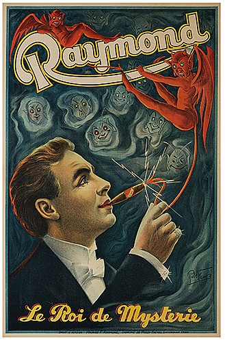 Raymond, Maurice (Morris Raymond Saunders). Le Roi De Mysterie. Birmingham: Moody Bros., ca. 1910. Vibrant color lithograph depicting the magician lighting his cigar with an impÍs tail; the faces of other spirit beings grin in the background. 30 x