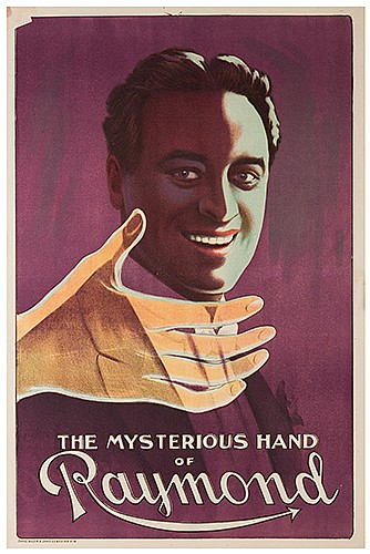 Raymond, Maurice (Morris Raymond Saunders). The Mysterious Hand of Raymond. Leicester: David Allen & Sons, ca. 1910. Color lithograph portrait of Raymond, a long shadow cast over his face as a spectral hand juts from the margin. 30 x 19 _î.