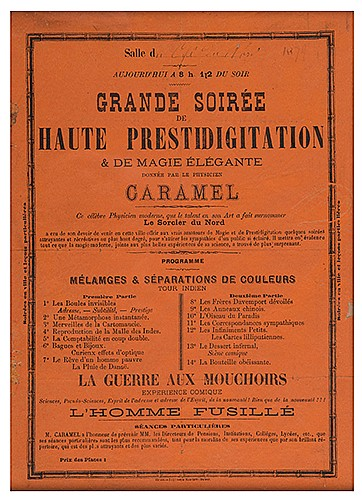 Caramel, Le Physicien. Grande Soiree de Haute Prestidigitation. Hirson, France: Mauclere, 1874. Letterpress conjuring handbill, the program enumerated in two parts. 12 x 8î. Chipped edges outside printed area, remnants of scrapbook removal along