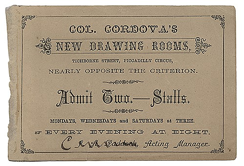 Col. Cordova. Admission Ticket to Col. CordovaÍs New Drawing Rooms. London, ca. 1875. Letterpress ticket for two-person admission in the stalls at the conjuring program. Providing days and times during which programs are held. Name of groupÍs