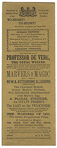 DeVere, Charles (Herbert Shakespeare Gardiner Williams). Marvels of Magic. New & Astounding Illusions. London: G. Meyers, Hawley Crescent, ca. 1870. Letterpress handbill for the Royal Wizard in performance of illusions including The Dissolving