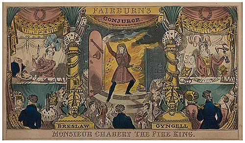 FairburnÍs Conjuror. Monsieur Chabert the Fire King. London: J. Fairburn, ca. 1815. Hand-colored engraving of an extravagant conjuring show, whose audience stands dismayed to behold Chabert at center, stepping from a door from which huge flames