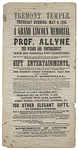 Allyne, Professor. A Grand Lincoln Memorial. Colossal Gift Exhibition. Boston: Farewell Steam Job Printing, 1865. Letterpress broadside printed less than a month after the assassination of Abraham Lincoln for a show at BostonÍs Tremont Temple. The