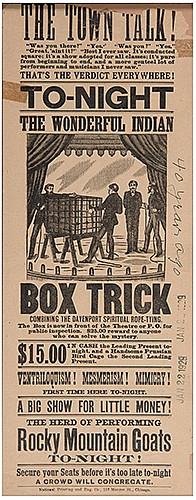 The Town Talk! To-Night. The Wonderful Indian Box Trick, Combining the Davenport Rope-Tying. Chicago: National Ptg. and Eng., ca. 1890. Letterpress broadside, not listing a performer or venue, with a fine copperplate engraving of the box and