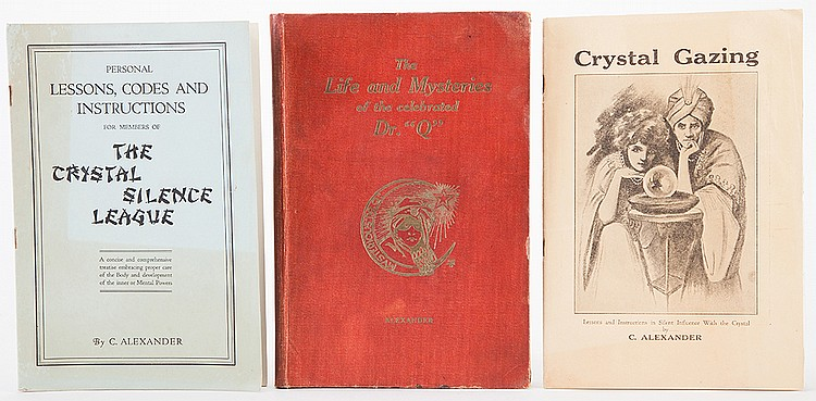 Alexander, C. (Claude Alexander Conlin). Lot of Three Books, One Signed. Including Life and Mysteries of the Celebrated Dr. ñQî (Los Angeles, 1921; inscribed and signed by Alexander on the flyleaf); Crystal Gazing (Los Angeles, 1920s); and Personal