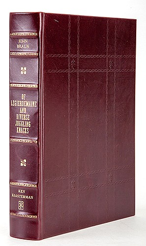 Braun, John and William L. Broecker (ed). Of Legerdemaine and Diverse Juggling Knacks. Loveland: Ken Klosterman, 1999. Number 11 of 40 limited edition copies specially bound and signed. Inscribed and signed by the publisher to the previous owner on