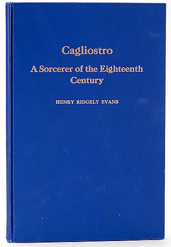 Evans, Henry Ridgely. Cagliostro: Sorcerer of the Eighteenth Century. New York: Masonic Bibliophiles, 1931. First Edition. Inscribed and Signed by the author on the flyleaf: ñTo Bro. Maurice F. Raymond, with the fraternal compliments of the author,