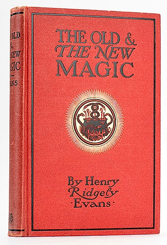 Evans, Henry Ridgely. The Old & The New Magic. Chicago: Open Court, 1909. Second Edition, Revised and Expanded. PublisherÍs cloth stamped in black and gilt, the front cover embellished with a cauldron of boiling serpents. Frontispiece portrait of