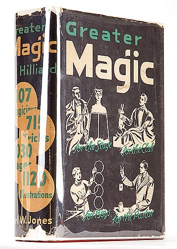 Hilliard, John Northern. Greater Magic. Minneapolis: Carl W. Jones, 1938. Stated First Edition, First Printing. PublisherÍs gilt-stamped cloth, with dust-wrapper. Illustrated. Large 8vo. Jacket worn at ends, old clear tape on inside flaps. Tight and