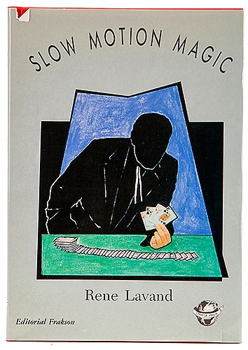 Lavand, Rene. Slow Motion Magic. Madrid, 1988. PublisherÍs cloth, with dust-wrapper. Illustrated. 8vo. Short tears to jacket, else very good.