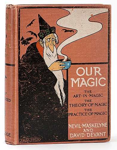 Maskelyne, Nevil and David Devant. Our Magic. London: George Routledge, [1911]. First Edition. Pictorial cloth. Portrait frontispiece behind tissue. Illustrated with drawings and photographic plates. Thick 8vo. Cloth rubbed, binding shaken but