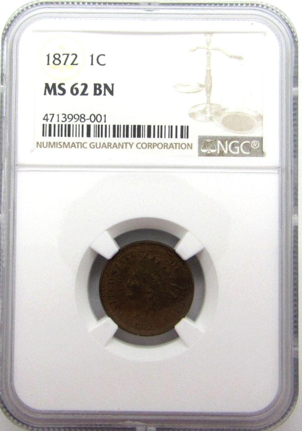 1872 INDIAN CENT NGC MS62 BN
