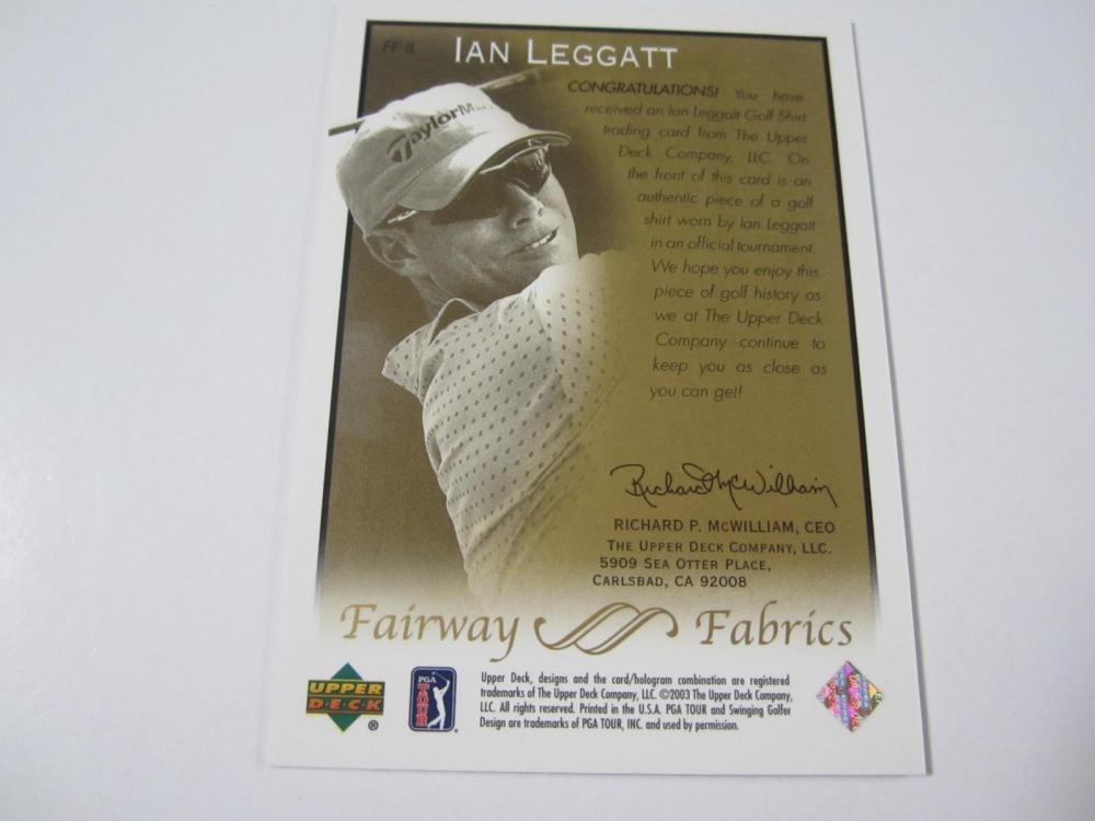 Lot 166: 2003 UPPERDECK GOLF IAN LEGGATT PIECE OF GAME USED SHIRT CARD