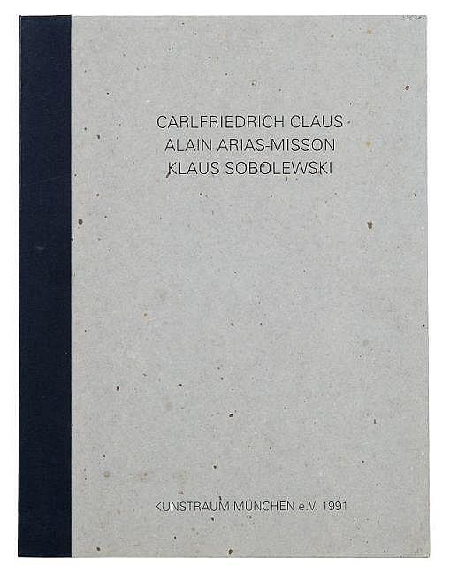 Carlfriedrich Claus, Alain Arias-Misson und Klaus Sobolewski