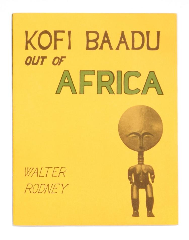 KOFI BAADU OUT OF AFRICA BY W. RODNEY.