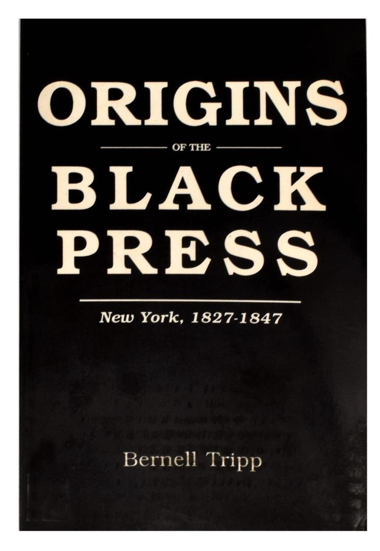 ORIGINS OF THE BLACK PRESS: NEW YORK, 1827-1847.