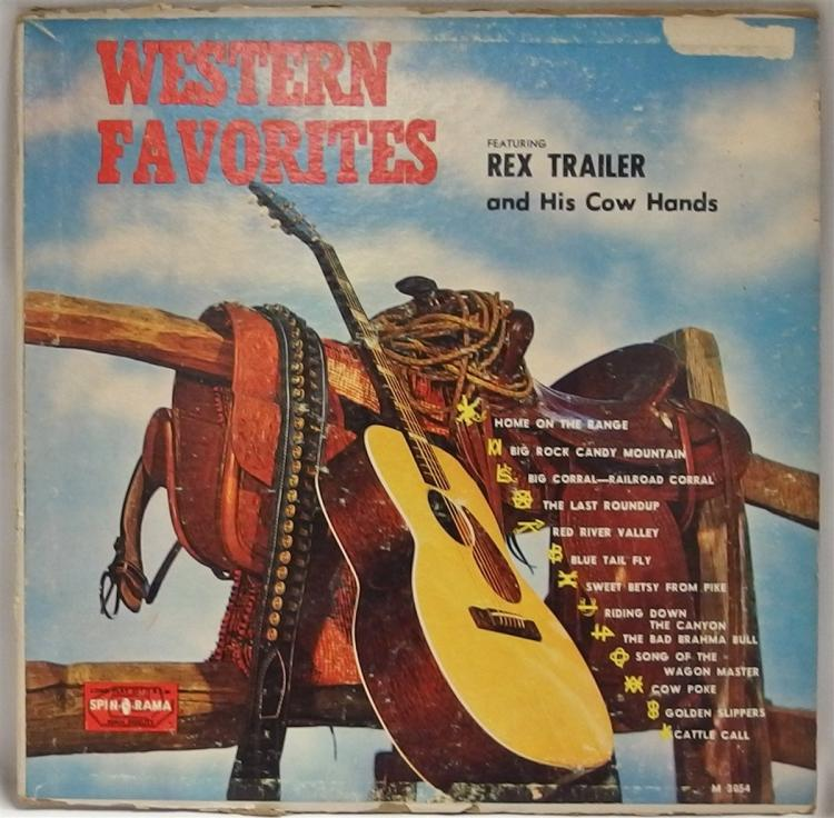 Vinyl Record 33-1/2 – WESTERN FAVORITES ft. REX TRAILER & His Cow Hands, Spin-o-rama