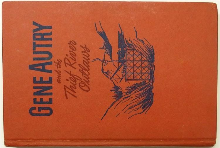 Book - 1944 GENE AUTRY and the Thief River Outlaws by Bob Hamilton