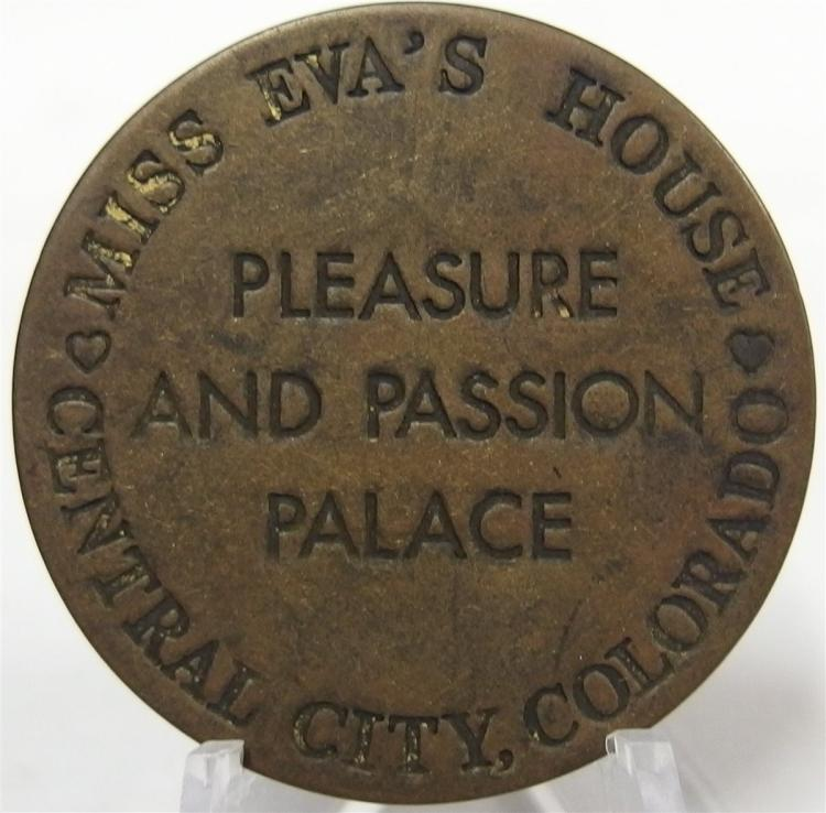 Token Coin - Cast Brass MISS EVA'S HOUSE Pleasure and Passion Palace, Central City, Colorado, Good for All Night, $3 Check, 1-1/2""