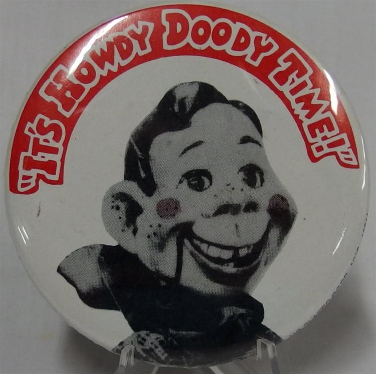 "Pinback - ""IT'S HOWDY DOODY TIME!"", National Broadcasting Co. Official Licensee, NG Slater Corp NYC, 3"""