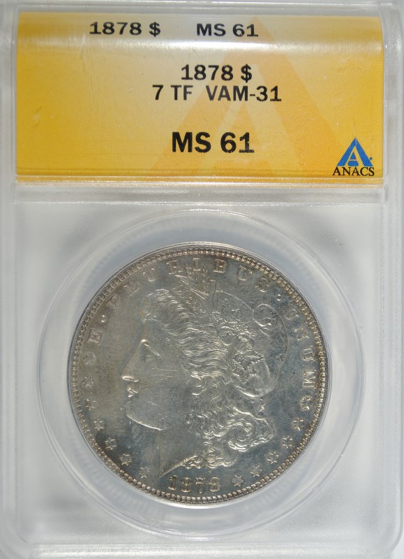 1878 7 TF MORGAN SILVER DOLLAR ANACS MS 61 VAM-31