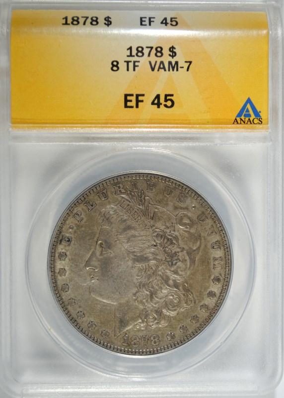 1878 8 TF MORGAN SILVER DOLLAR ANACS EF/AU 45 VAM-7