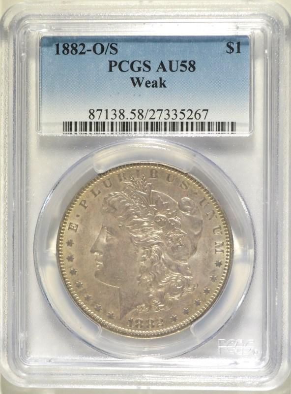 1882-O/S MORGAN DOLLAR PCGS AU-58 WEAK