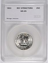 1953 WASHINGTON QUARTER, SEGS MS-65 RARE MINT ERROR REVERSE STRIKE THRU!!