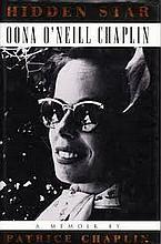 HIDDEN STAR OONA O'NEILL CHAPLIN A MEMOIR BY PATRICE CHAPLIN BOOK.