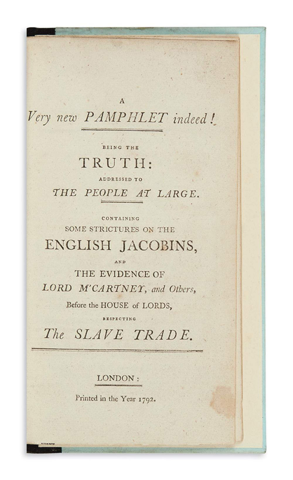 (SLAVERY AND ABOLITION.) A Very New Pamphlet Indeed, being the Truth Addressed to the People at Large . . . Respecting the Slave Trade.