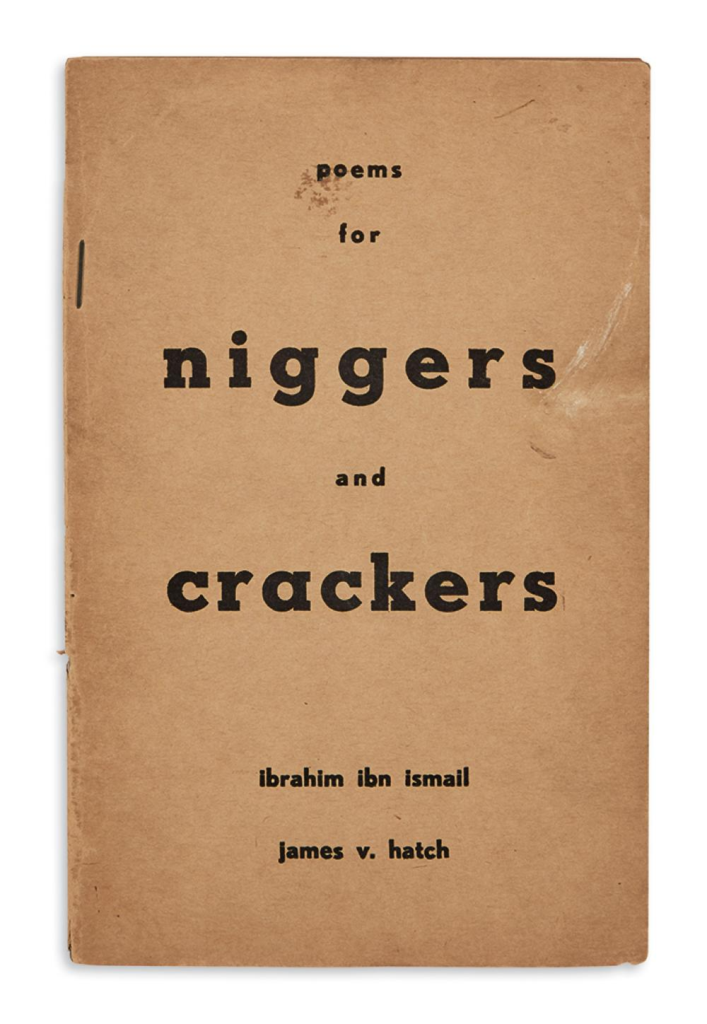 (LITERATURE.) Ismail, Ibrahim ibn; and James V. Hatch. Poems for Niggers and Crackers.