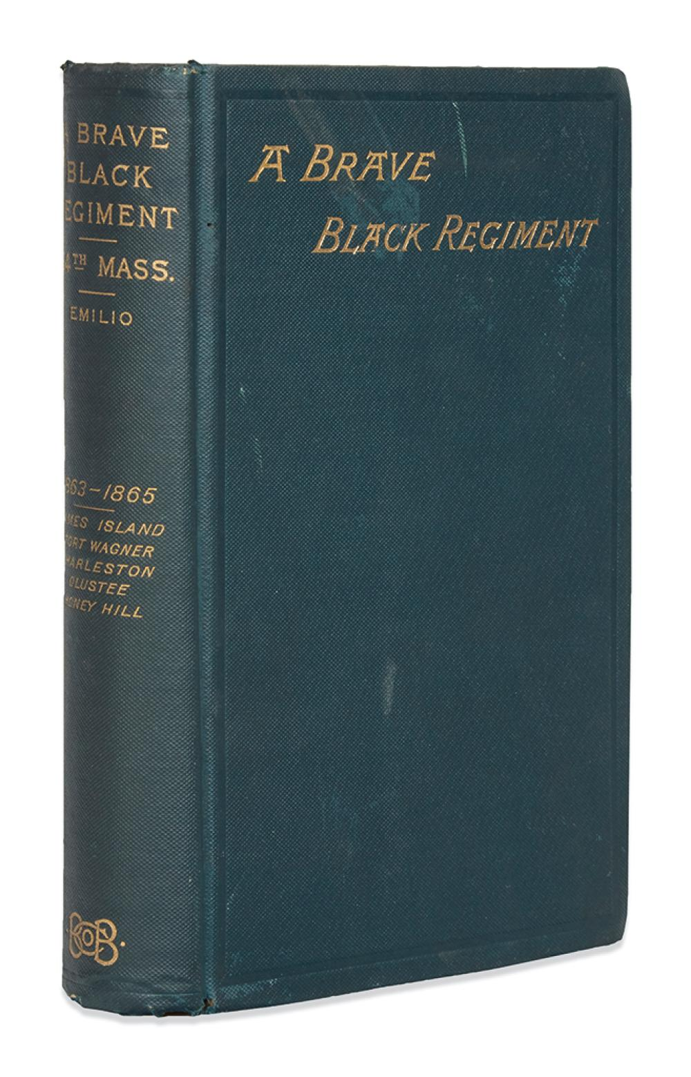 (MILITARY--CIVIL WAR.) Emilio, Luis F. History of the Fifty-Fourth Regiment of Massachusetts Volunteer Infantry.