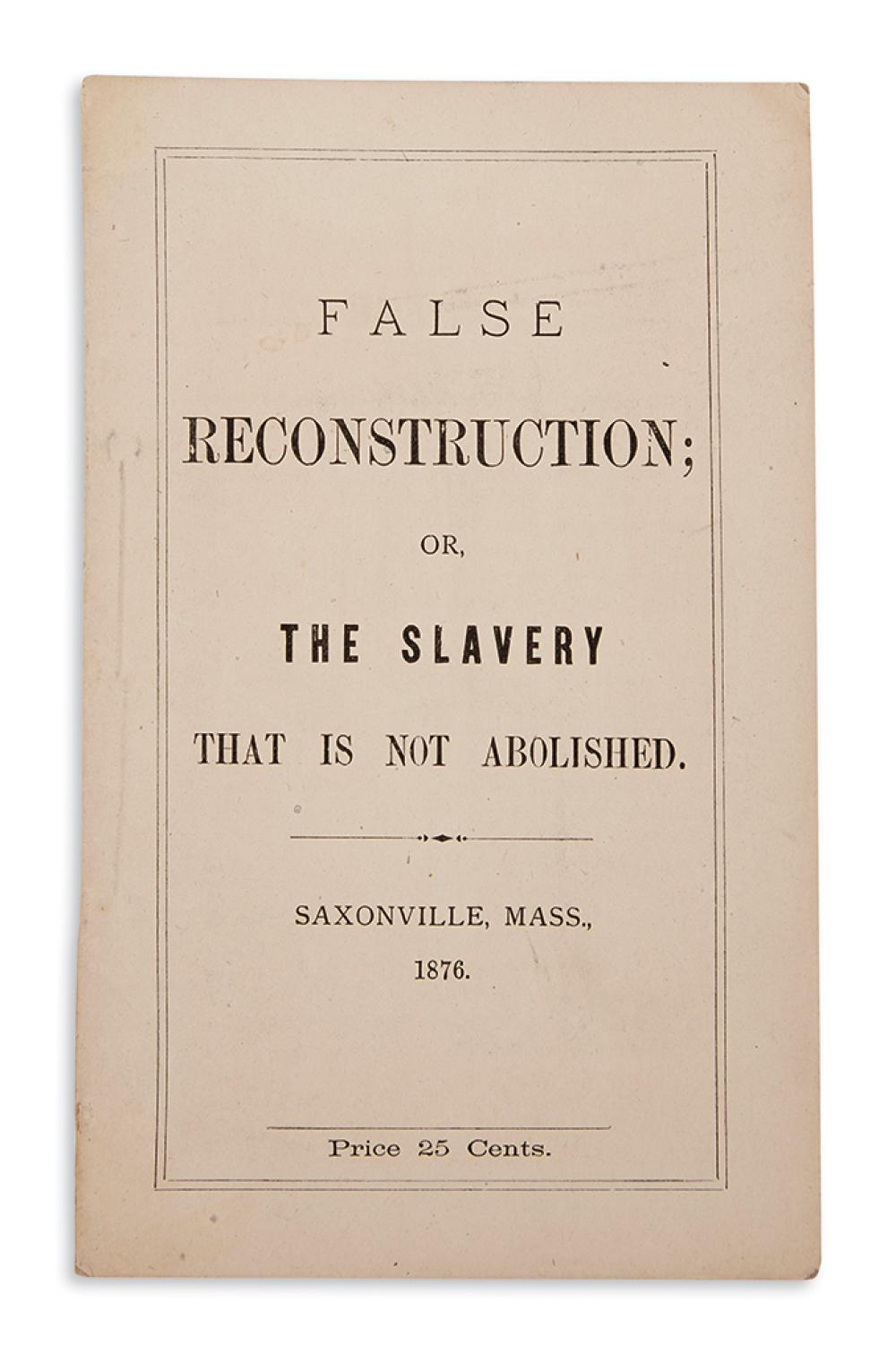 (RECONSTRUCTION.) [Chapman, Thomas]. False Reconstruction; or, The Slavery that is not Abolished.