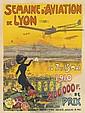 CHARLES TICHON (DATES UNKNOWN). SEMAINE D'AVIATION DE LYON. 1910. 62x46 inches, 157x118 cm. Emile Pécaud & Cie., Paris., Charles Tichon, Click for value