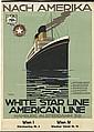 OTTOMAR ANTON (1895-1976). WHITE STAR LINE / AMERICAN LINE / NACH AMERIKA. Circa 1930. 38x27 inches, 97x70 cm. Langebartels & Jurgens,