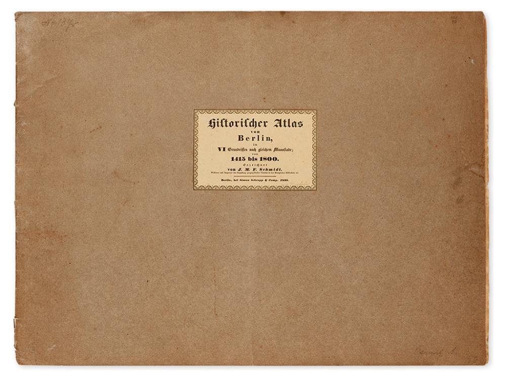 (BERLIN.) Schmidt, J.M.F. Historischer Atlas von Berlin, in VI Grundrissen nach gleichem Maasstabe; von 1415 bis 1800.