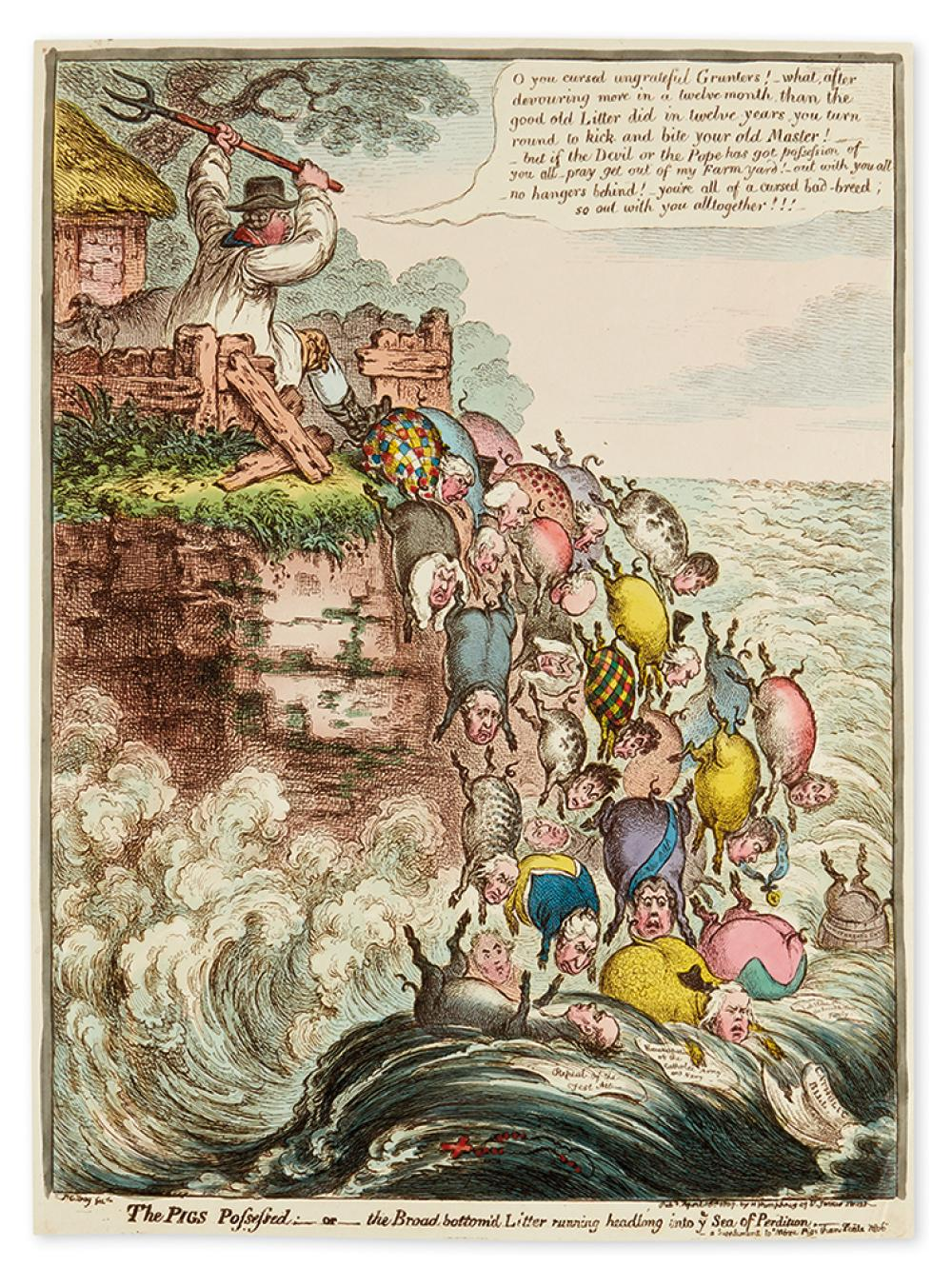 GILLRAY, JAMES. The Pigs Possessed__or__the Broad bottom''d Litter running headlong into ye Sea of Perdition.