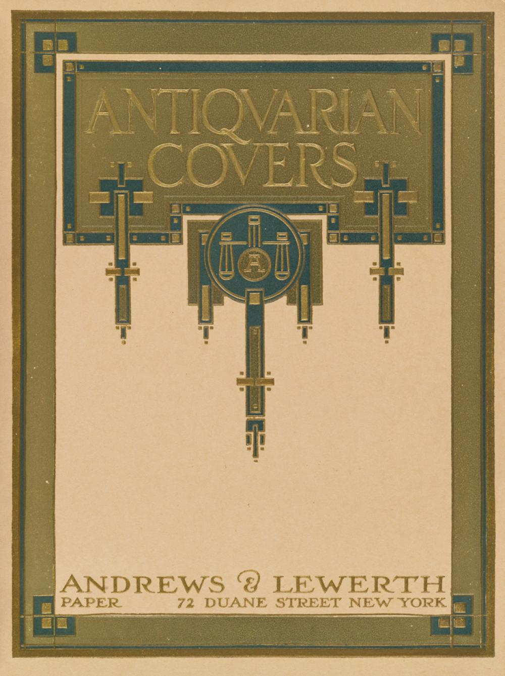(BOOK ARTS / PRINTING.) Andrews & Lewerth. Antiquarian Covers.