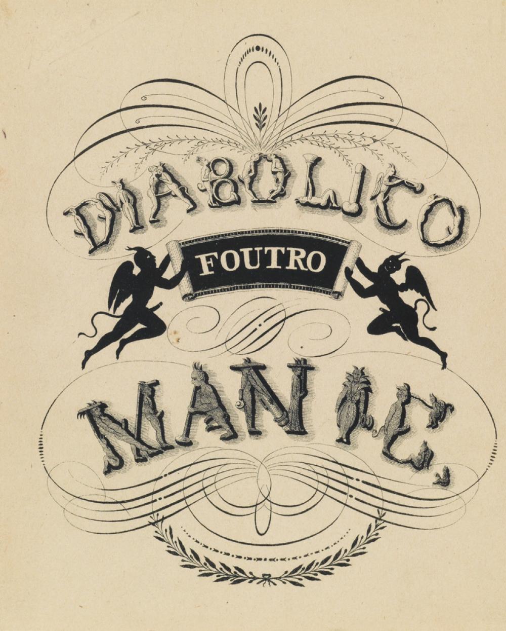 (CURIOSA / EROTICA.) [Deveria, Achille; and Frederic Bouchot]. Diabolico Foutro Manie.